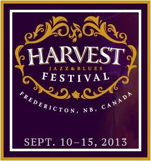 2013 Harvest Jazz & Blues Festival - Fredericton, NB